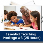 Essential Teaching Package #3 (25 Hours)