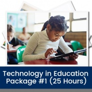 Technology in Education Package #1 (25 Hours)