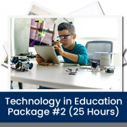 Technology in Education Package #2 (25 Hours)