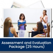 Assessments & Evaluation Package (25 Hours)