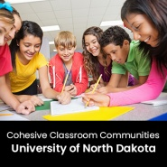 Cohesive Classroom Communities (1 Graduate Professional Development Credit - University of North Dakota)