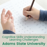 Cognitive Skills Understanding Learning Challenges (1 semester credit - Adams State University)