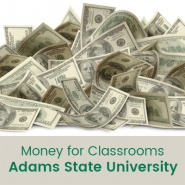 Money for Classrooms (1 semester credit - Adams State University)