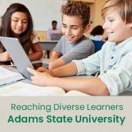 Reaching Diverse Learners (1 semester credit - Adams State University)
