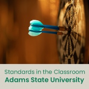 Standards in the Classroom (1 semester credit - Adams State University)