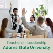 Teachers in Leadership (1 semester credit - Adams State University)