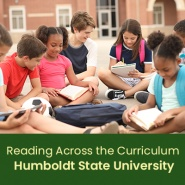 Reading Across the Curriculum: An Interdisciplinary Approach to Reading Instruction (1 semester credit - Humboldt State University)