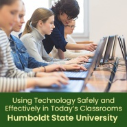 Using Technology Safely and Effectively in Today's Classrooms (1 semester credit - Humboldt State University)