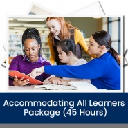 Accommodating All Learners Package (45 Hours)