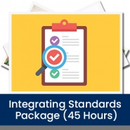 Integrating Standards Package (45 Hours)