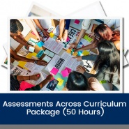 Assessments Across Curriculum Package (50 Hours)