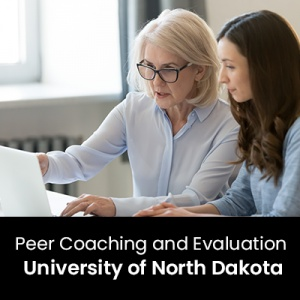Peer Coaching and Evaluation (1 Graduate Professional Development Credit - University of North Dakota)