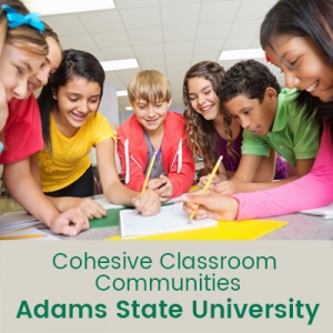 Cohesive Classroom Communities (1 semester credit - Adams State University)