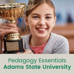 Pedagogy Essentials (1 semester credit - Adams State University)