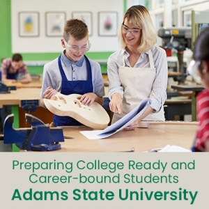 Preparing College Ready and Career-bound Students (1 semester credit - Adams State University)