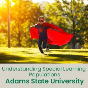 Understanding Special Populations (1 semester credit - Adams State University)