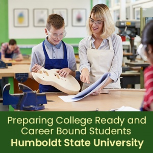 Preparing College Ready and Career Bound Students: From Kindergarten to High School (1 semester credit - Humboldt State University)