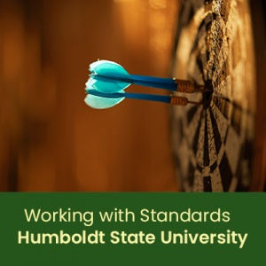 Working with Standards for Curriculum and Assessment (1 semester credit - Humboldt State University)