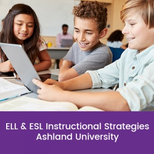 ELL & ESL Instructional Strategies (1 semester credit - Ashland University)